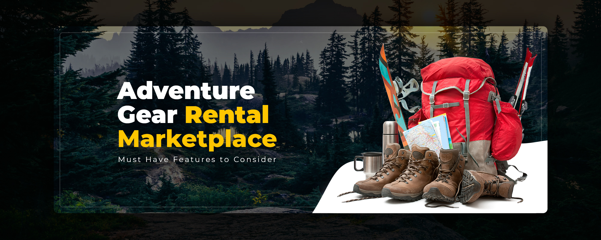 Start Outdoor Gear Rental Marketplace- Business Model & Key Features Analysis