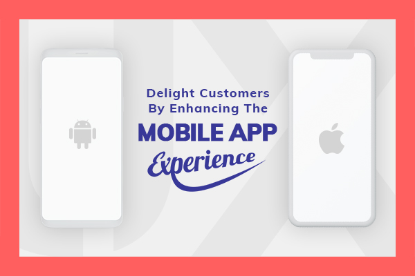 Mobile App Experience