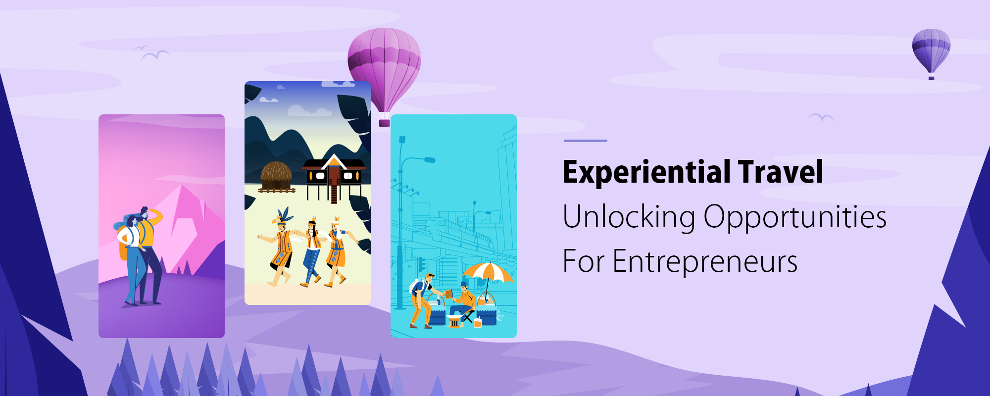 The Rising Trend of Experiential Travel: Unlocking Opportunity for Entrepreneurs