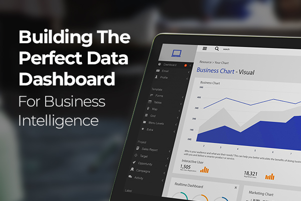 Building The Perfect Data Dashboard For Business Intelligence - Featured