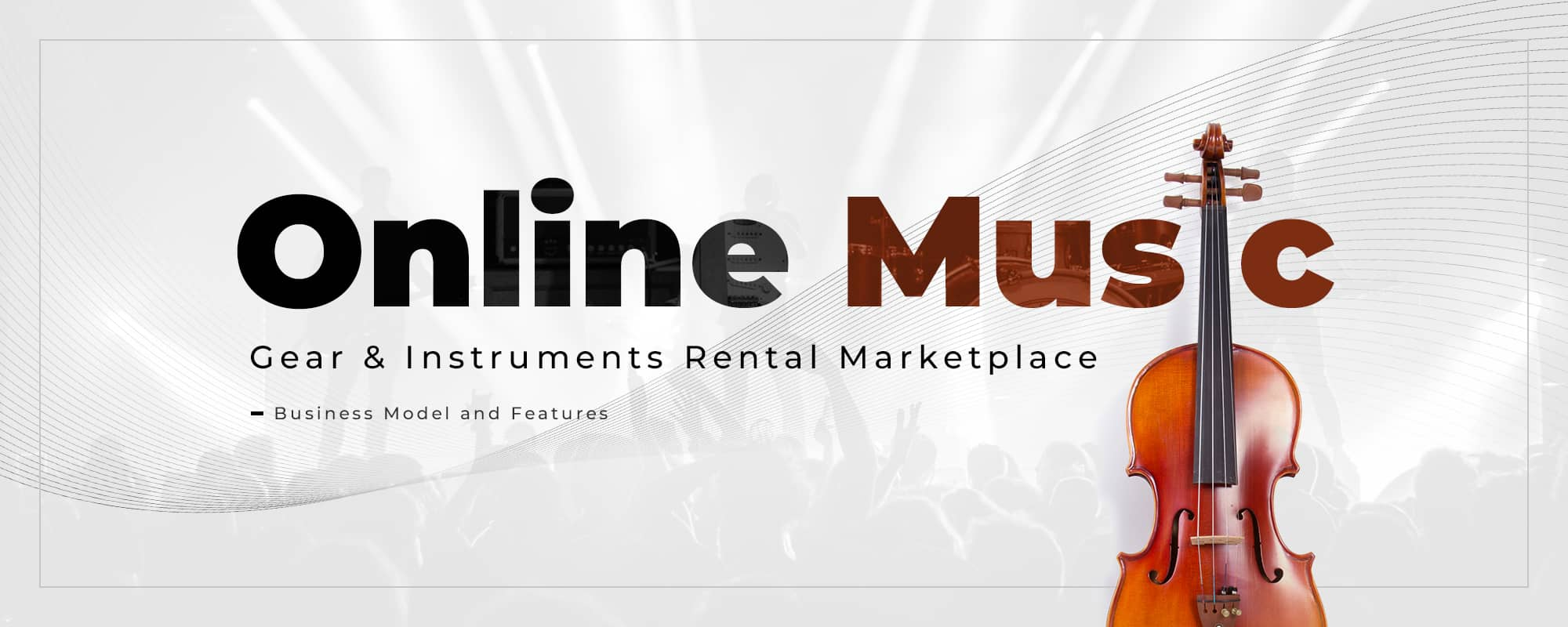 Online Music Gear & Instruments Rental Marketplace- Business Model and Features