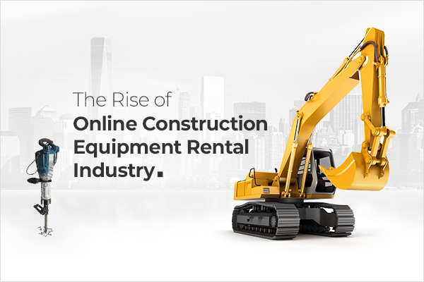 The Rise of Online Construction Equipment Rental Industry_Thumbnail