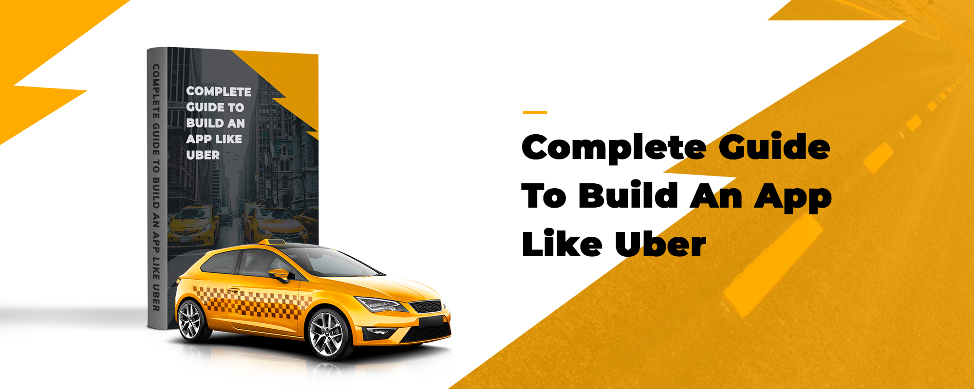 Complete Guide To Build An App Like Uber