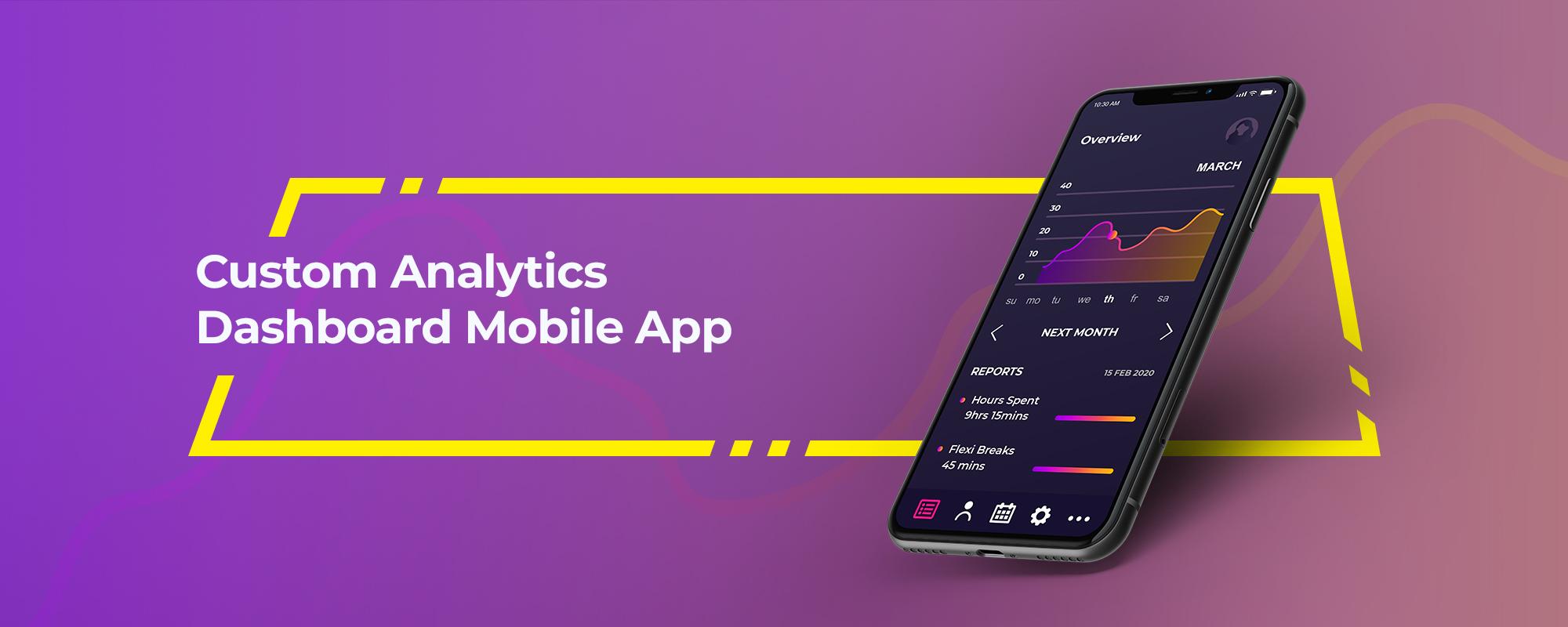Leveraging Analytics Dashboard Through Custom Mobile App Development