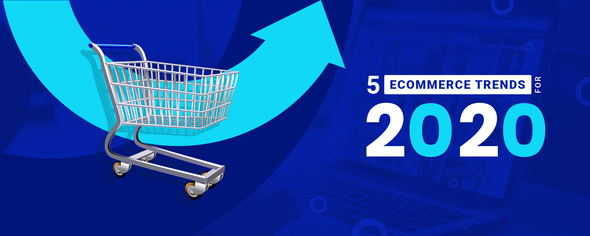 5 Ecommerce Trends for 2020