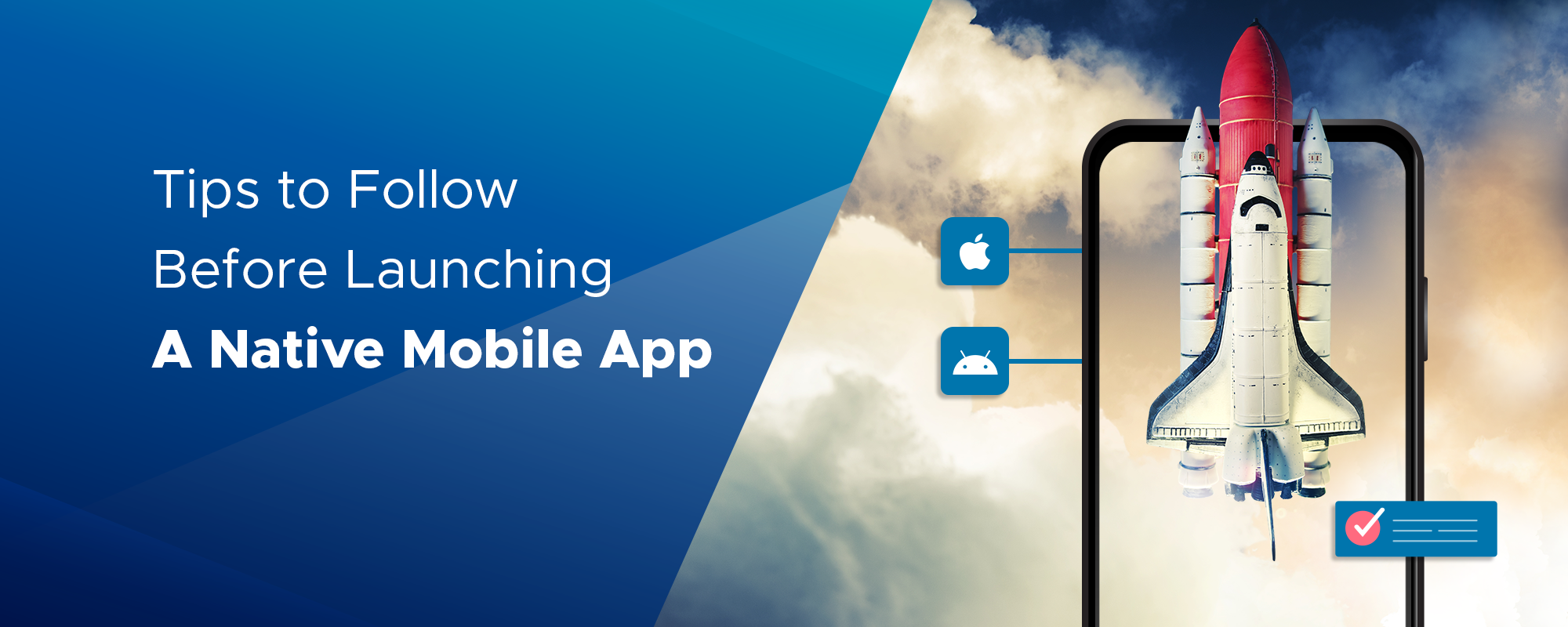 Tips to Follow Before Launching a Native Mobile App