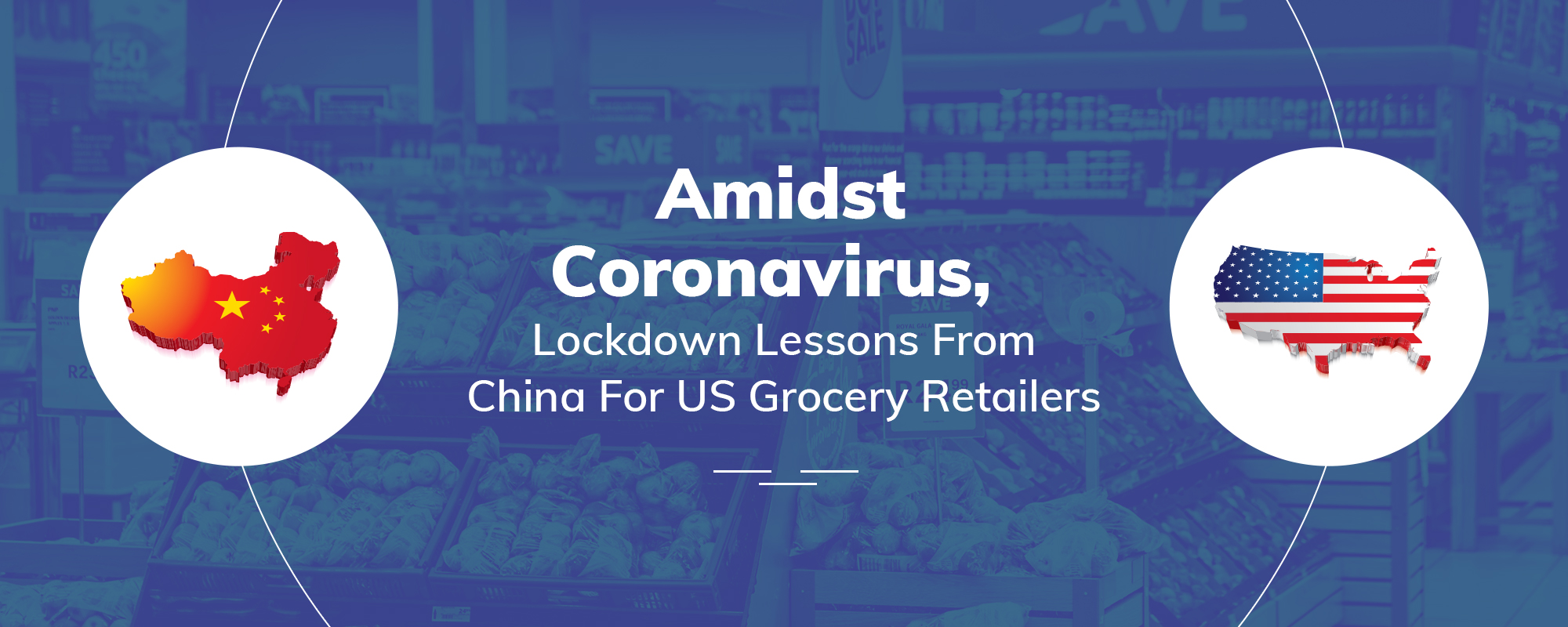 Coronavirus – Lockdown Lessons From China For US Grocery Retailers