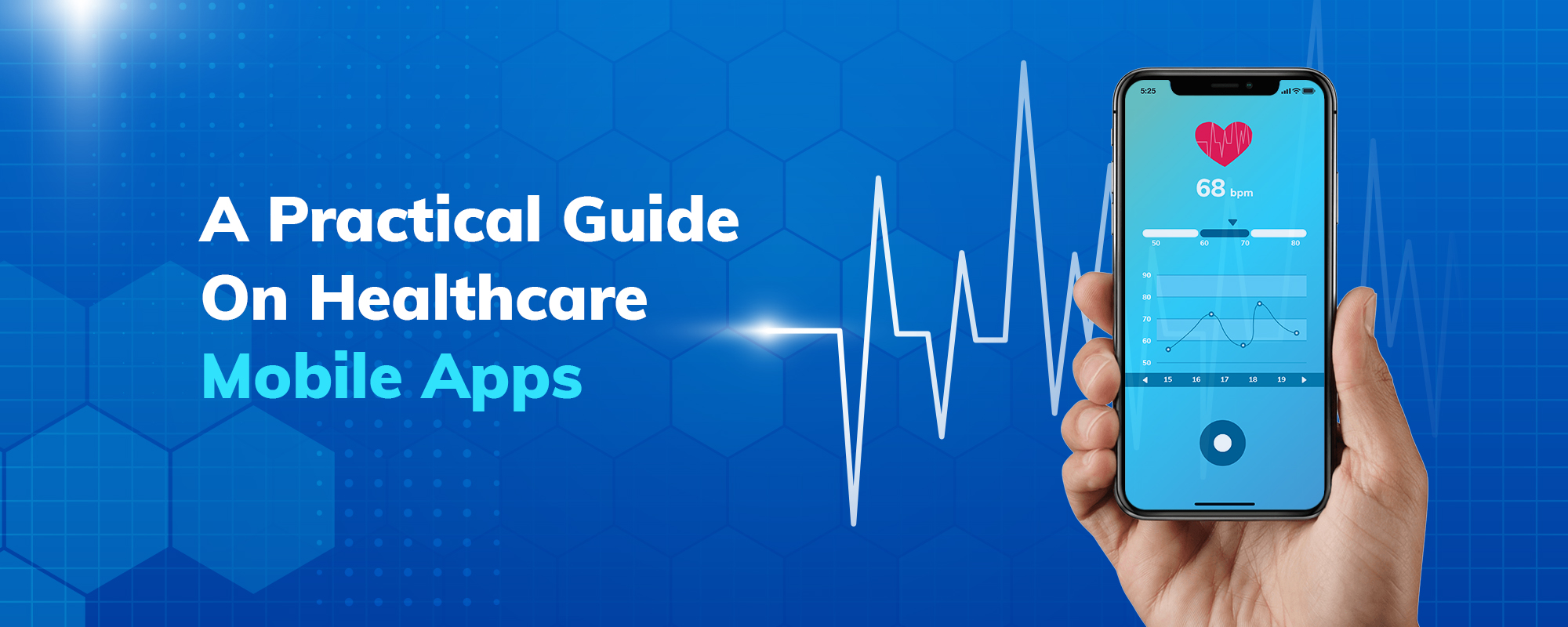 Healthcare Mobile App Development – A Practical Guide