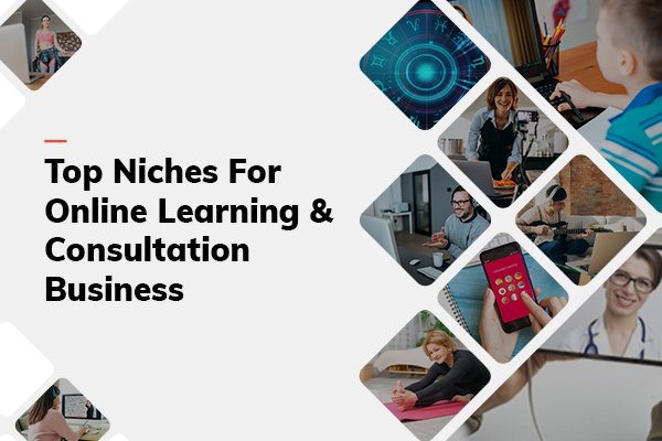 Top Niches For Online Learning & Consultation Business_thumbnail