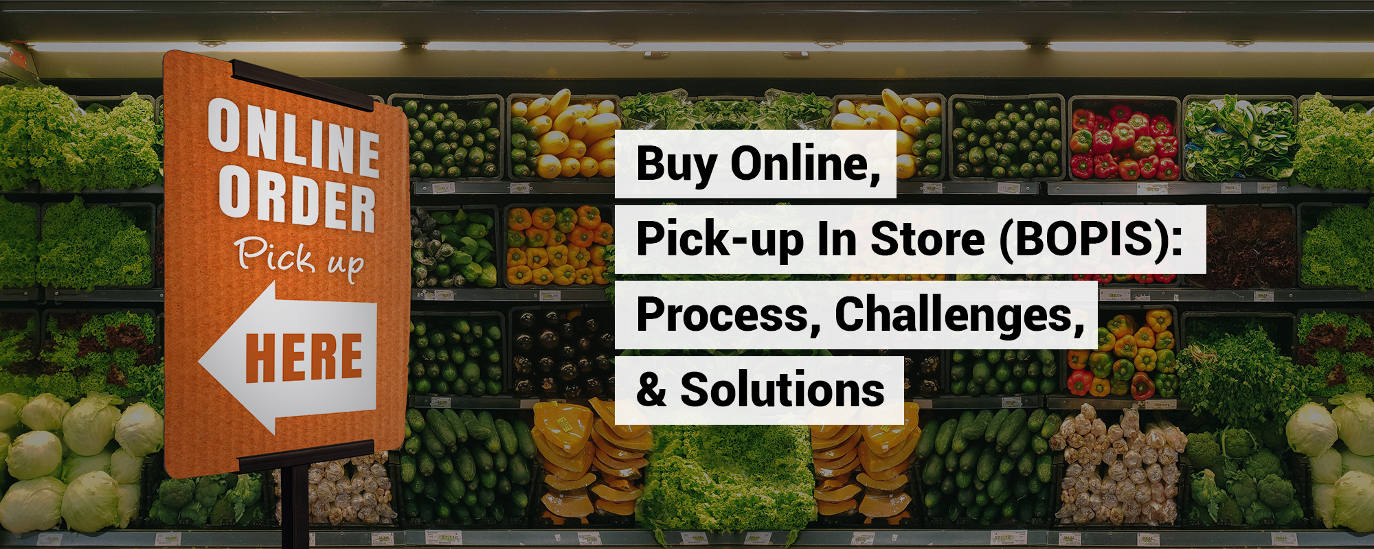 Buy Online, Pick-up In Store (Click and Collect) Shopping: Creating an Omnichannel Experience in Grocery Retail Industry