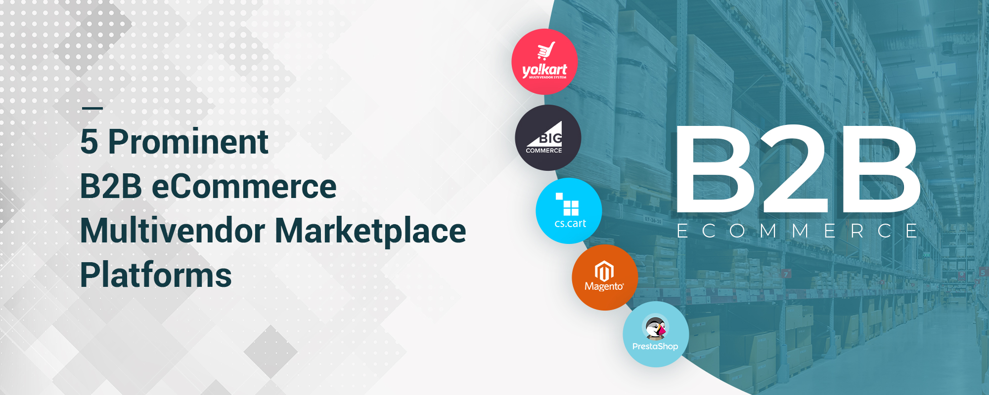 Top 5 B2B eCommerce Platforms For Multi-Vendor Marketplaces in 2021