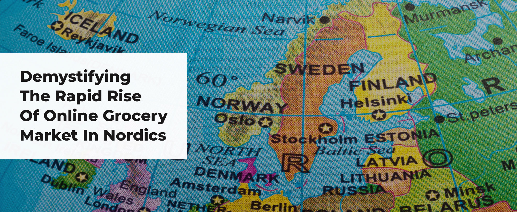 Online Grocery Business in Nordic Countries: Define the New Normal or Watch it Unfold