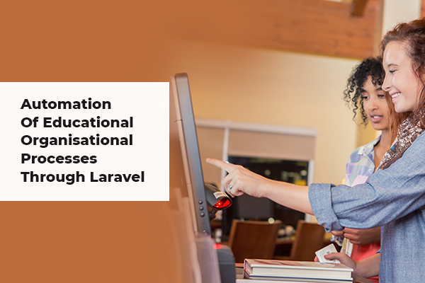 Automation in Education Sector Using Laravel Development Services