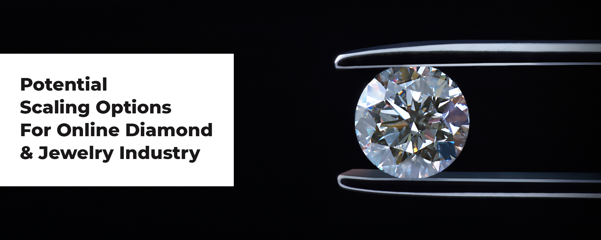 Online Diamond and Jewelry Industry: Solutions, Integrations and Potential Scaling Options