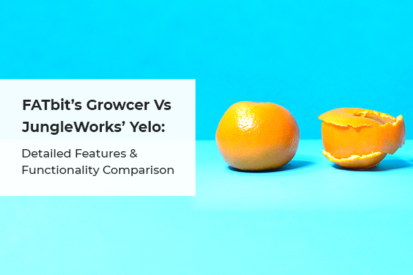 FATbit's Growcer vs JungleWorks' Yelo Which one is the best for building a Grocery Marketplace_Thumbnail