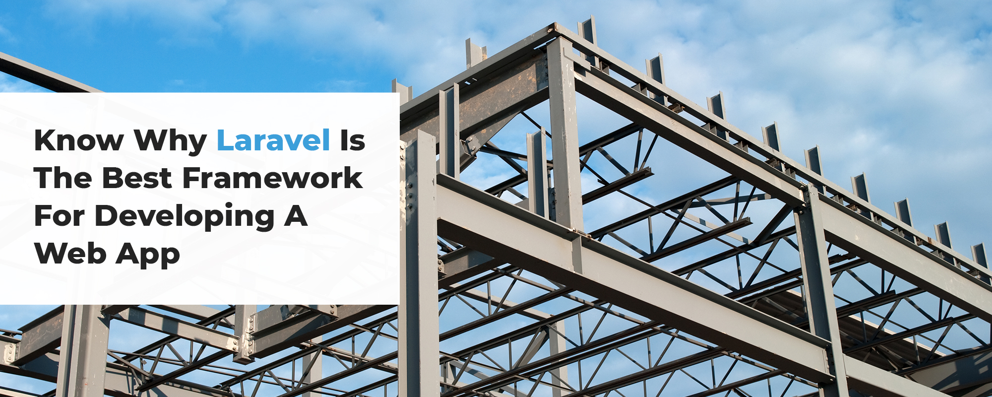 Why Laravel Is The Best PHP Framework to Develop Web App