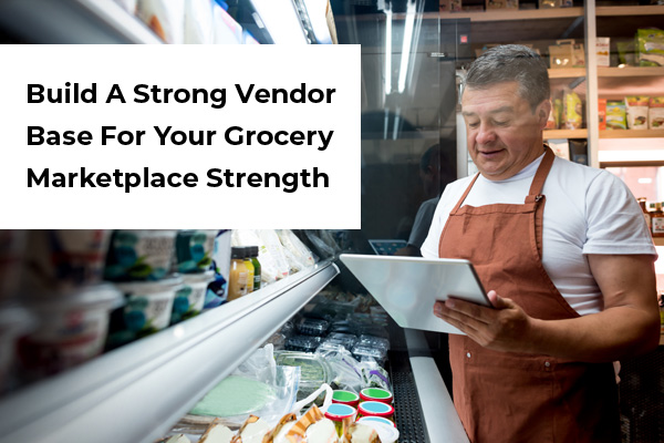 Attracting Vendors Onto Your Grocery Marketplace A Business Insight_Thumbnail1