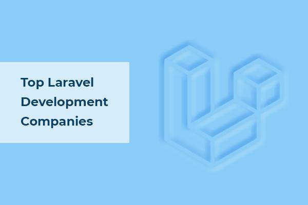 top laravel development companies- 2021