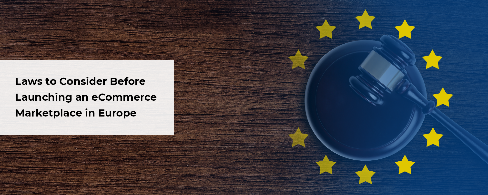 Legal requirements for launching an eCommerce marketplace in Europe