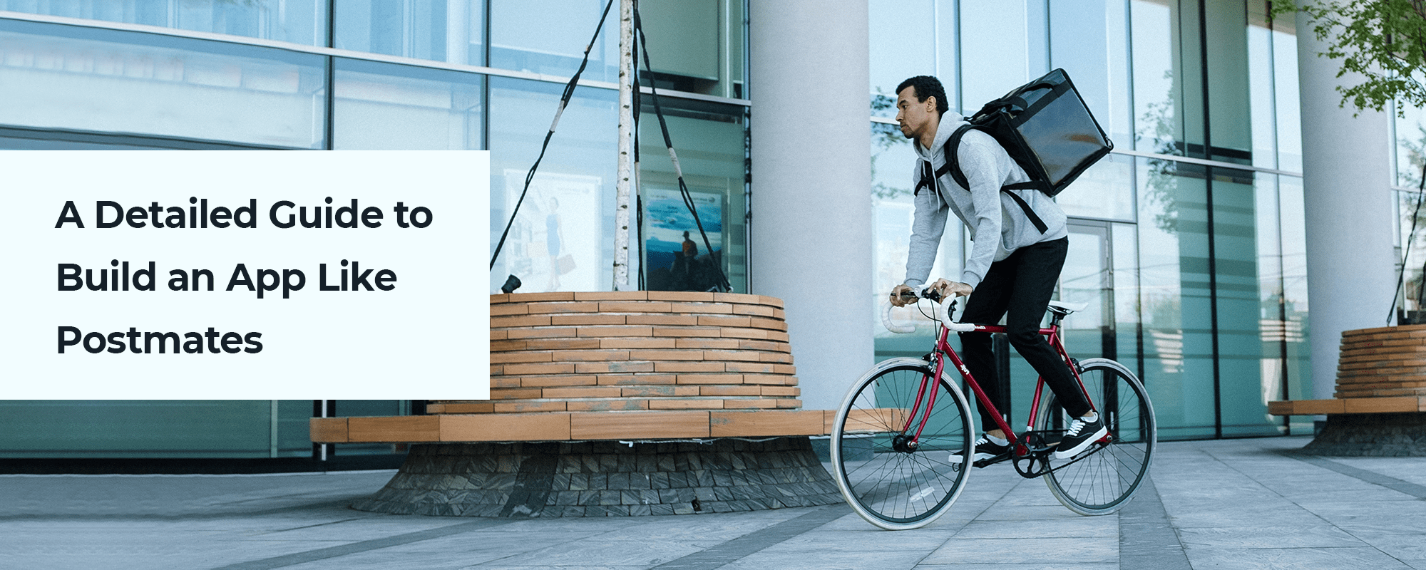 How to Build a Food Delivery App Like Postmates?